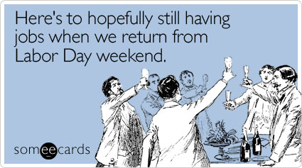 heres-hopefully-having-labor-day-ecard-someecards