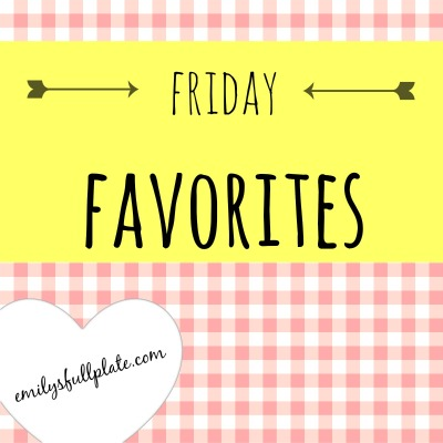 Friday Favorites - March